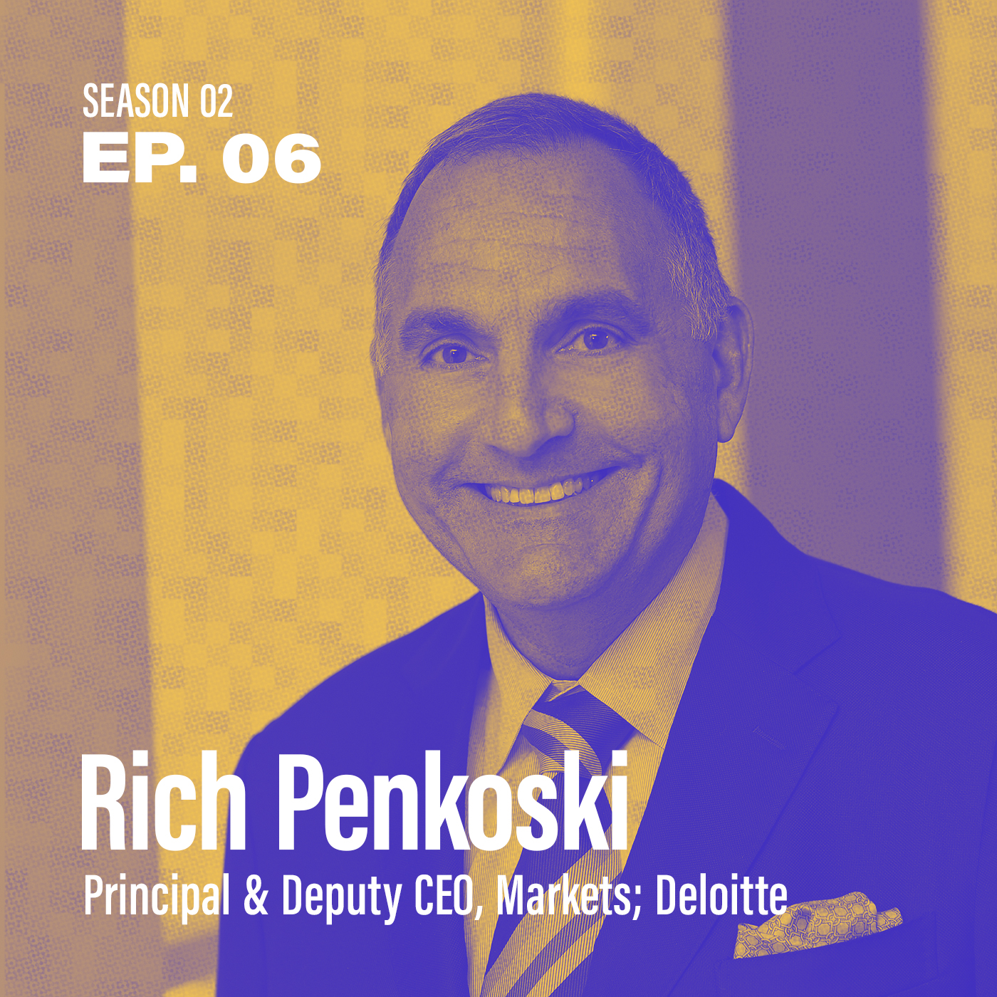 "Season 2, Episode 6 - ""What is my role in the organization?"" featuring Rich Penkoski, Principal and Deputy CEO, Markets at Deloitte"