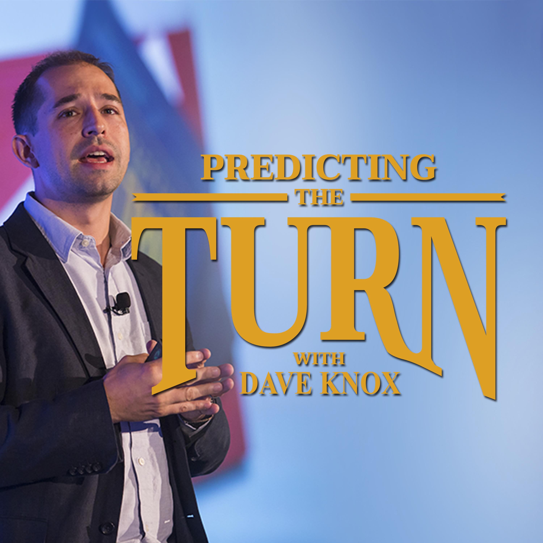 Predicting The Turn w/ Dave Knox