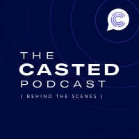 Behind the Scenes: The Casted Podcast