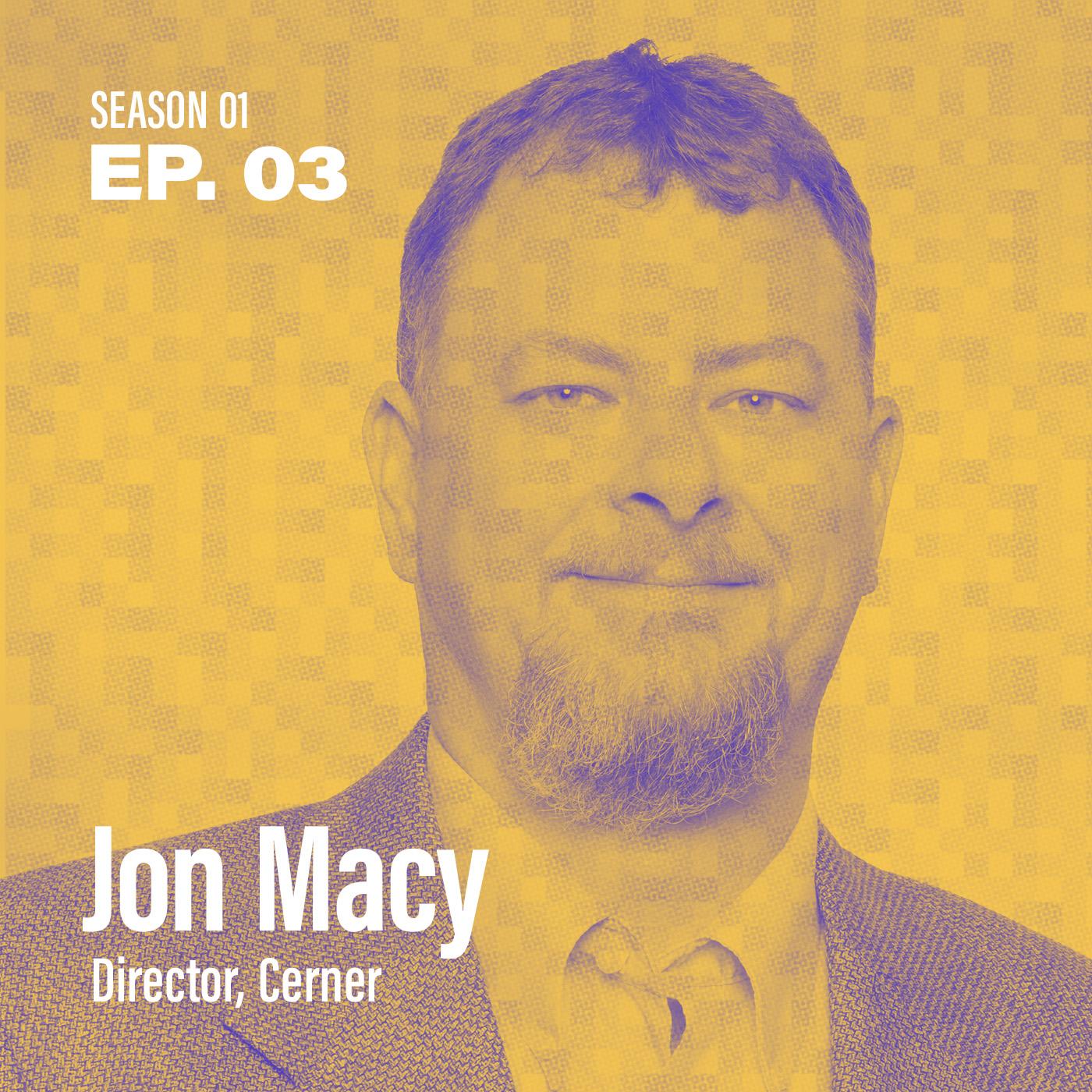 "Season 1, Episode 3: ""How do I interpret business requirements?"" with Jon Macy, Director @ Cerner"