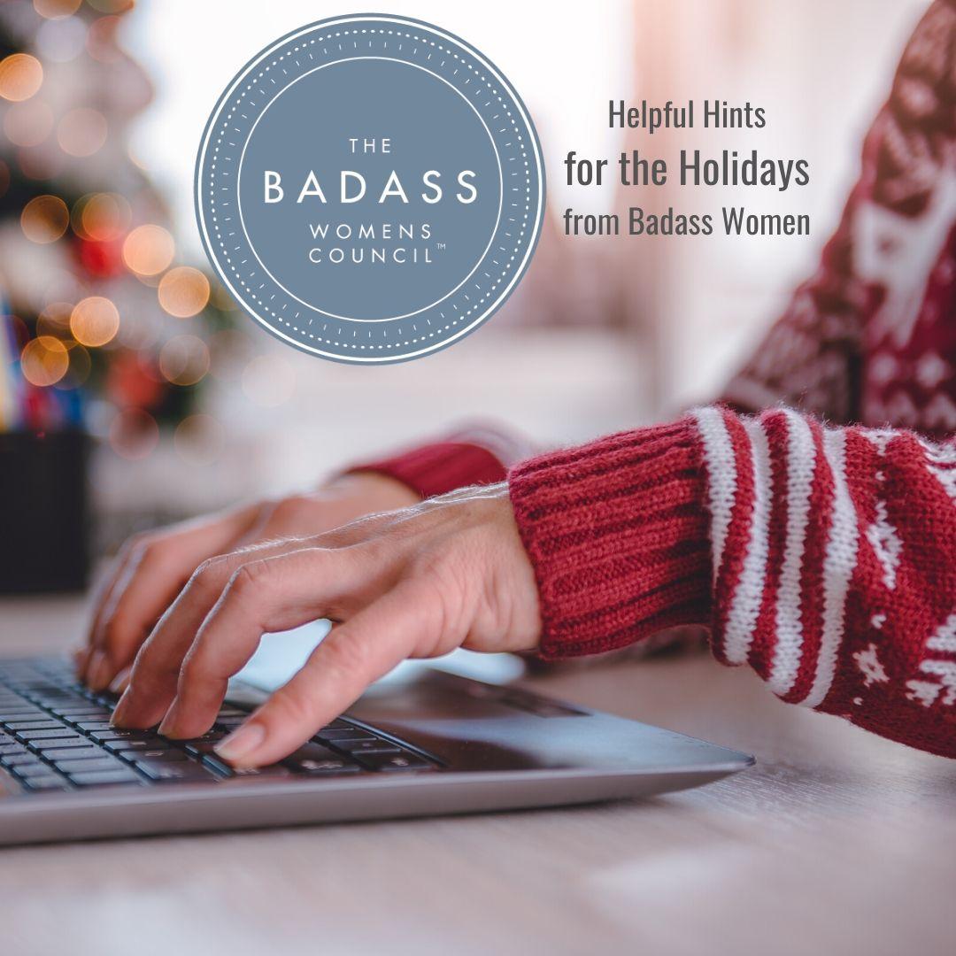 Holiday Helpful Hints from Badass Women - Eliza Kingsford