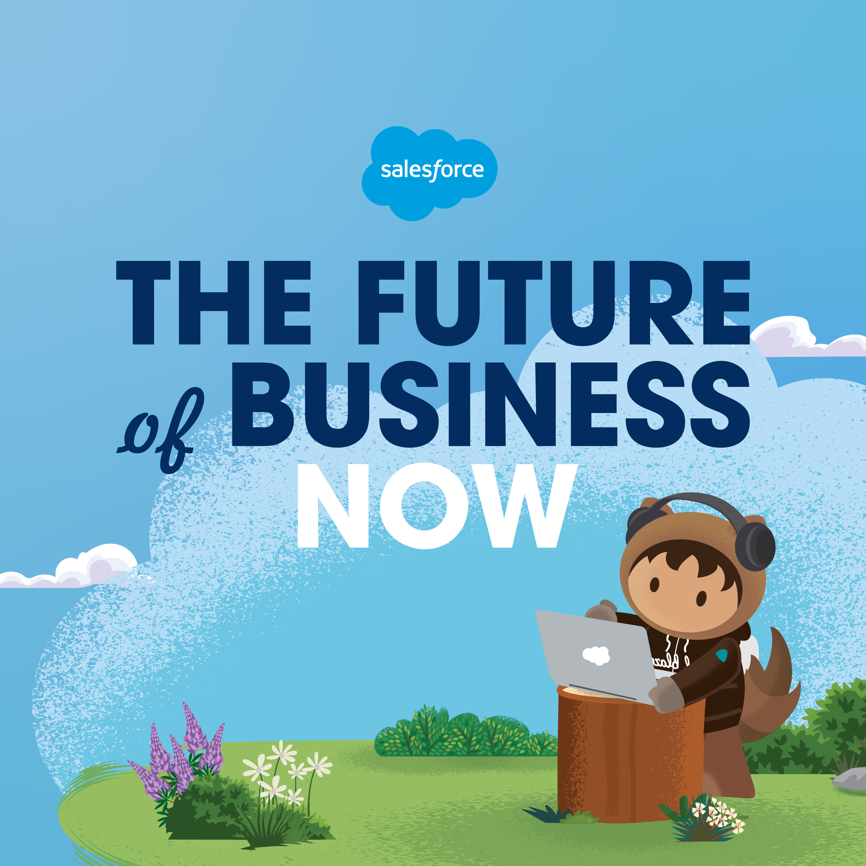 The Future of Business, Now: a Salesforce Podcast Series