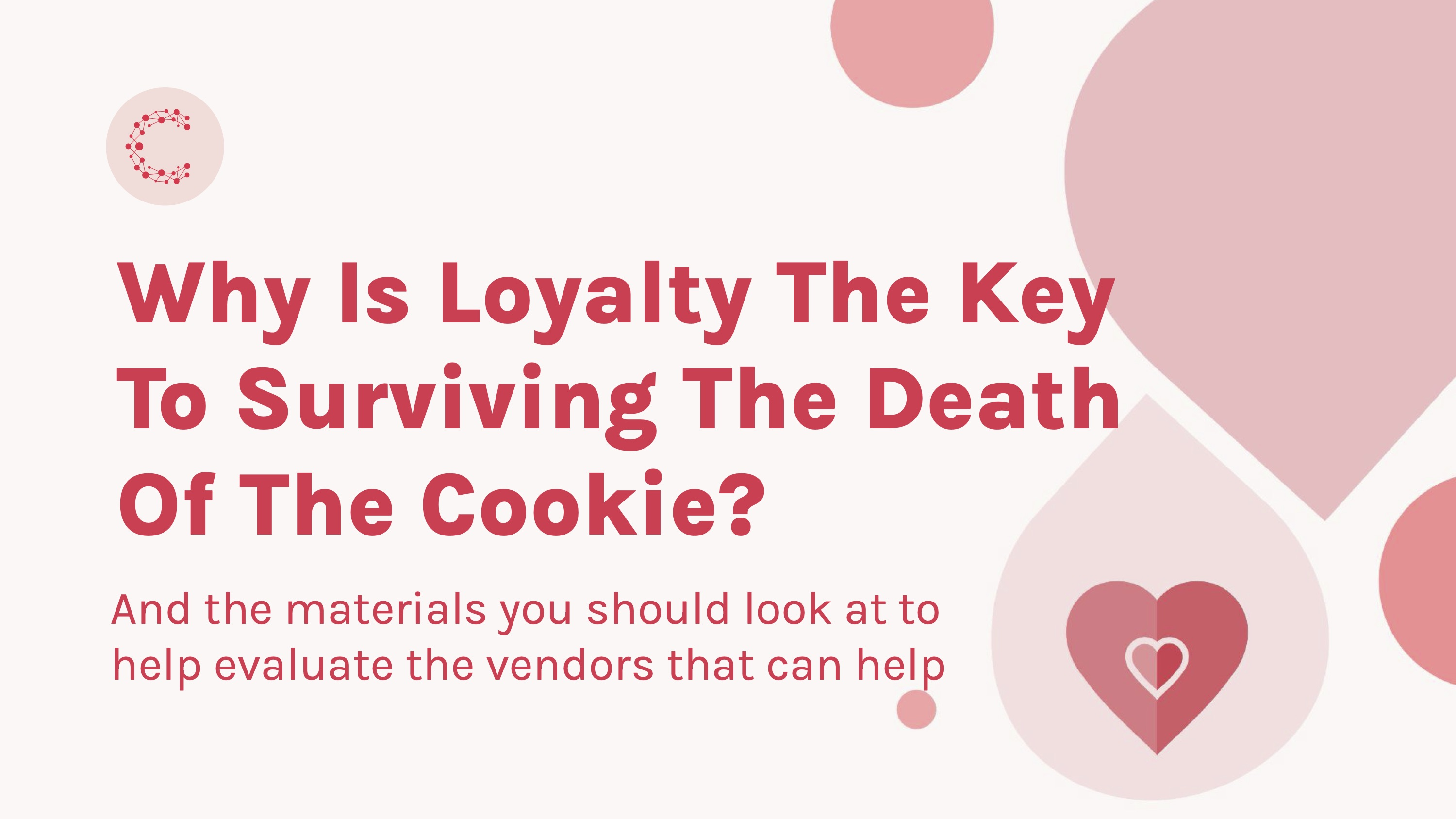Why is Loyalty the Key to Surviving the Death of the Cookie?