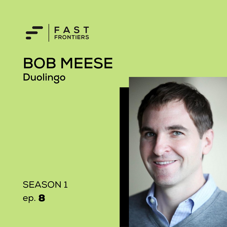 S1 Ep 8. Bob Meese: Duolingo