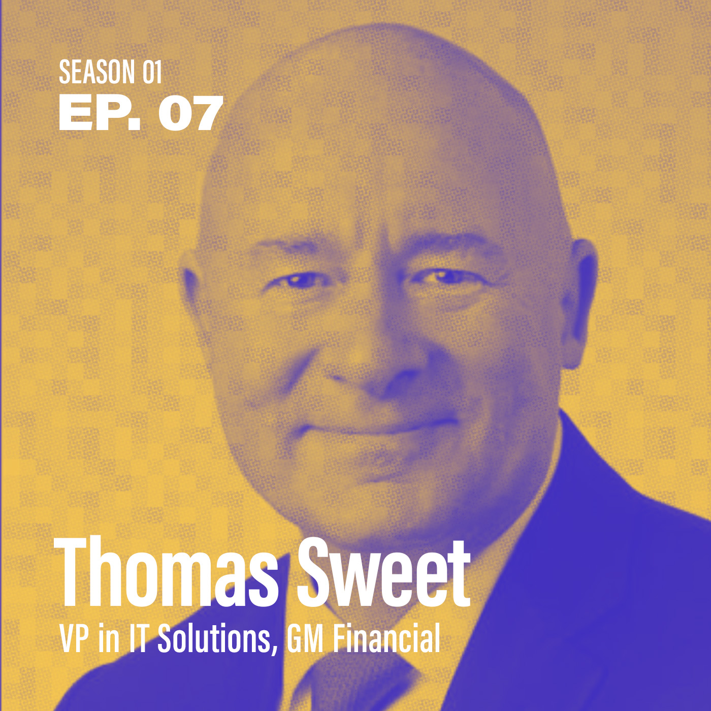 """Season 1, Episode 7: """"How do I up-skill my team for digital transformation?"""" with Thomas Sweet, VP in IT Solutions @ GM Financial"""