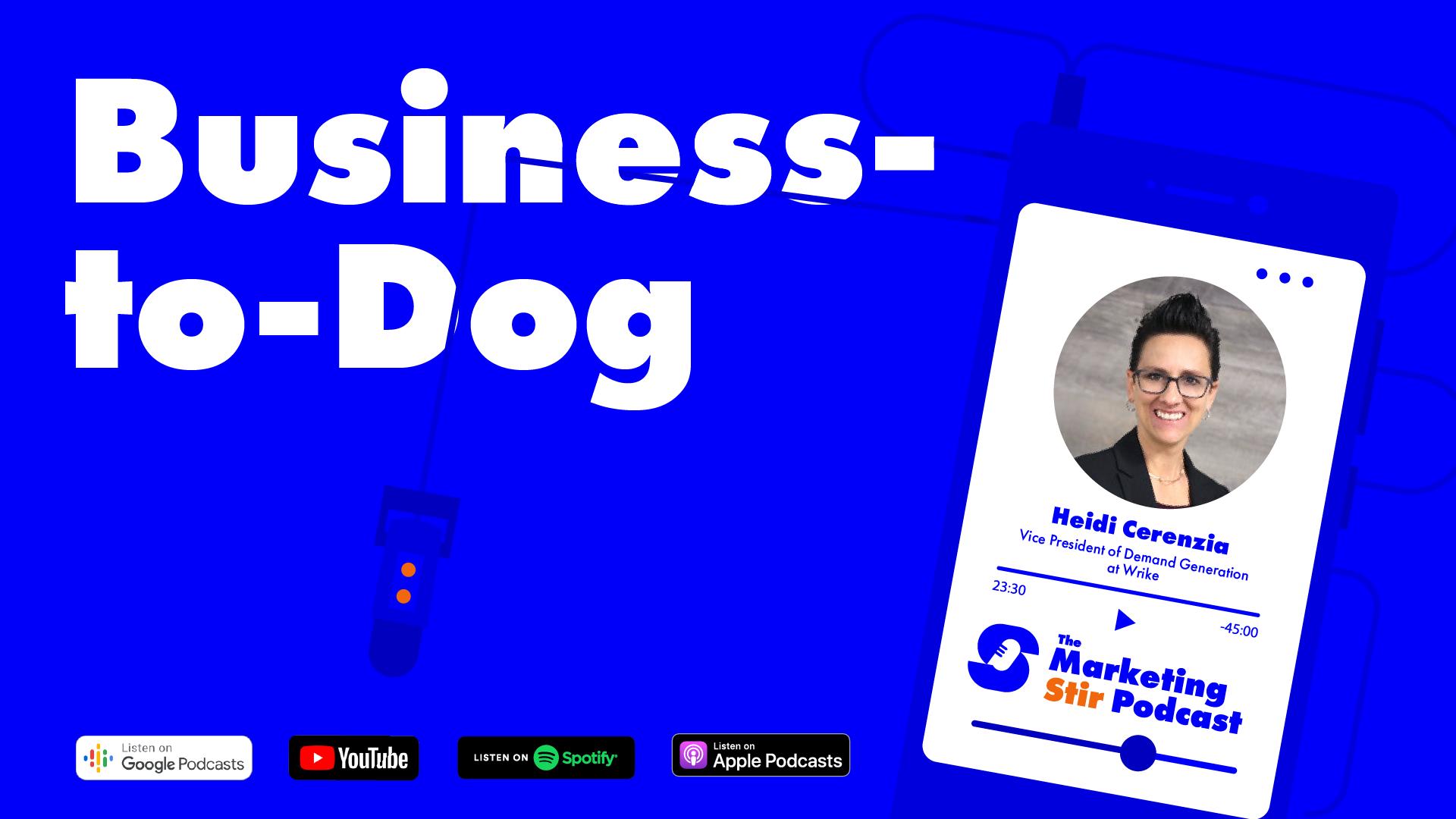 Heidi Cerenzia (Wrike) - Business-to-Dog