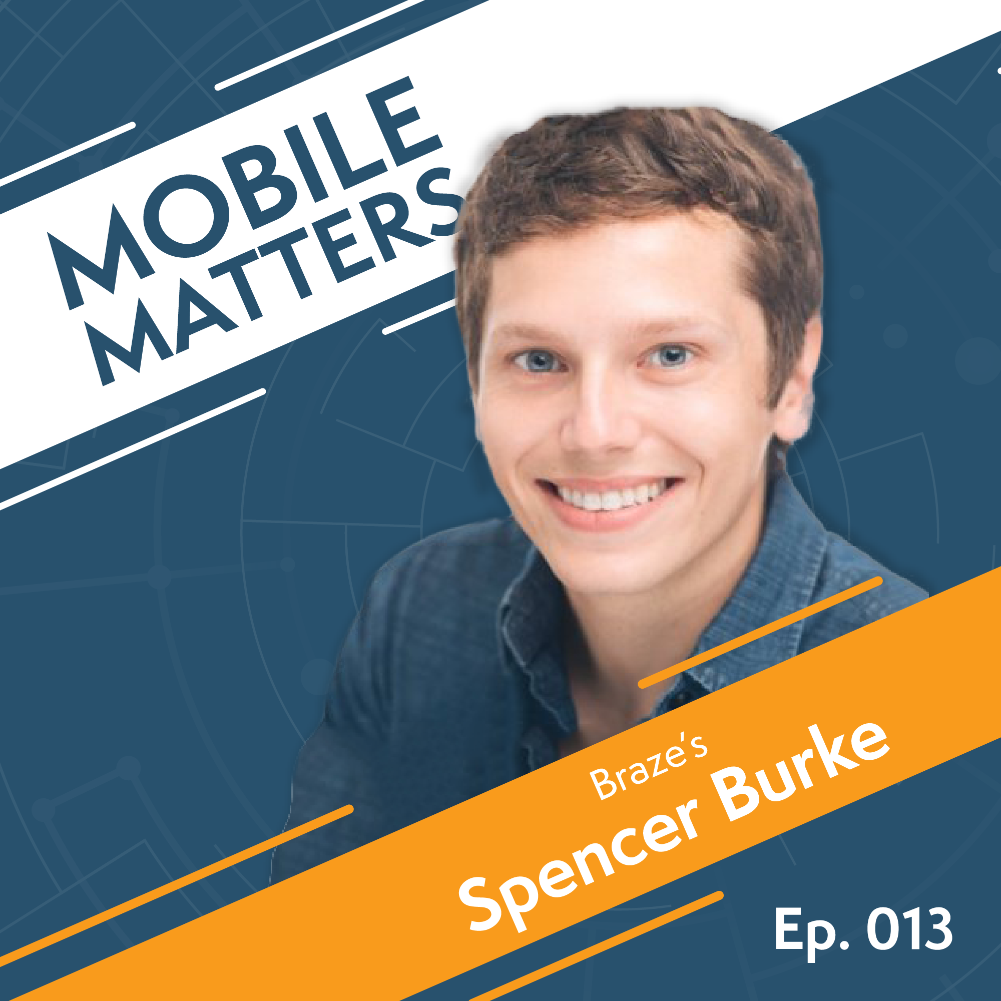 013: Braze   Keys to Driving Results with Your Mobile Campaigns