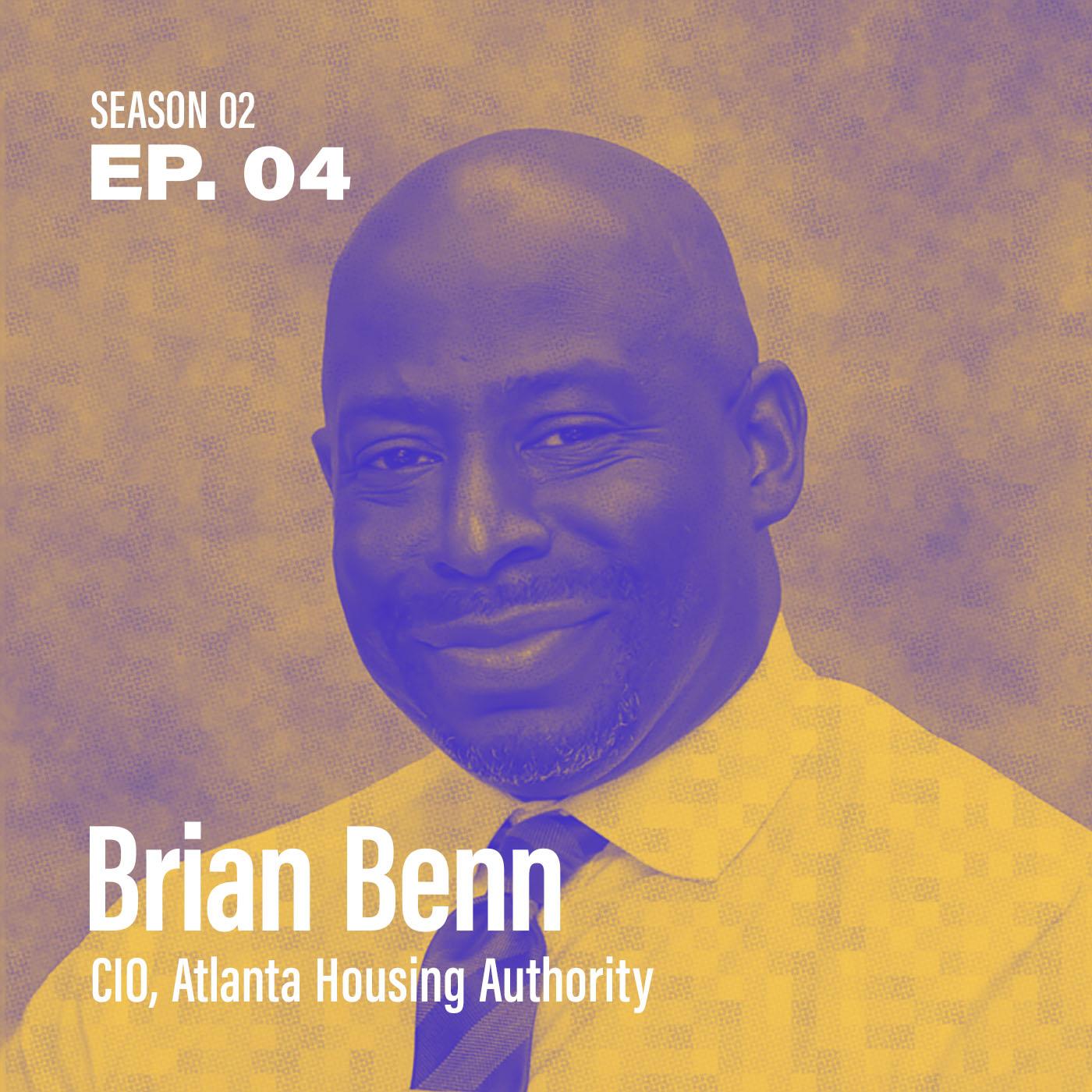 "Season 2, Episode 4 - ""How do I foster a culture of innovation?"" with Brian Benn, CIO @ Atlanta Housing Authority"
