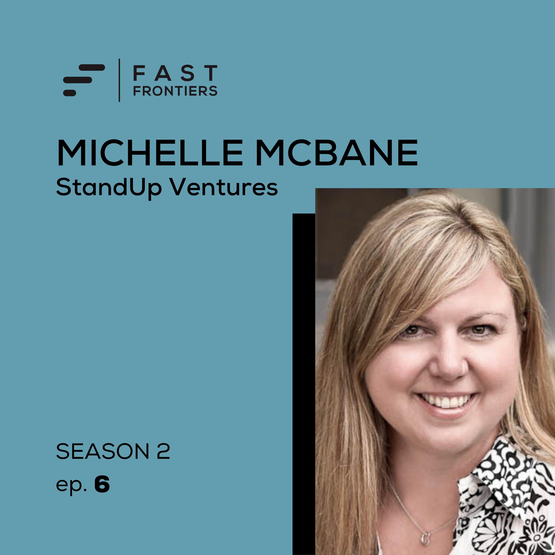 S2 Ep 6. Michelle McBane: StandUp Ventures
