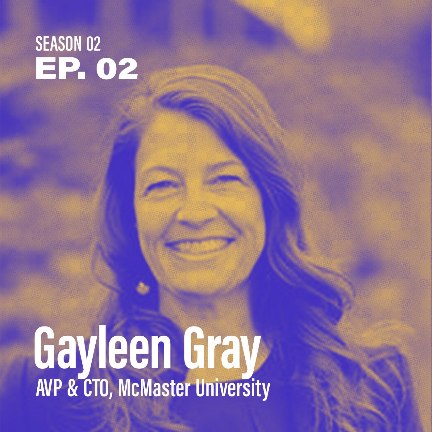 "Season 2, Episode 2: ""Should I abandon the CIO title?"" with Gayleen Gray, AVP and CTO at McMaster University"