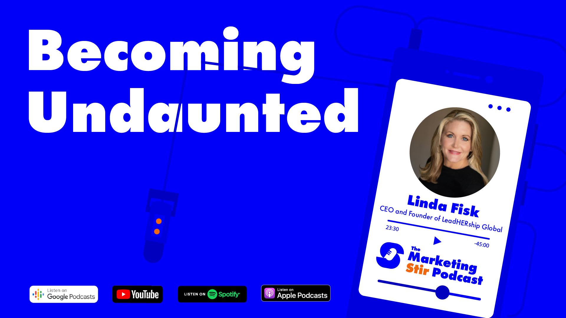 Linda Fisk (LeadHERship Global) - Becoming Undaunted