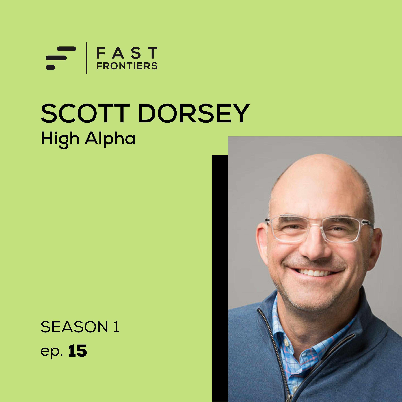 S1 Ep 15. Scott Dorsey: High Alpha