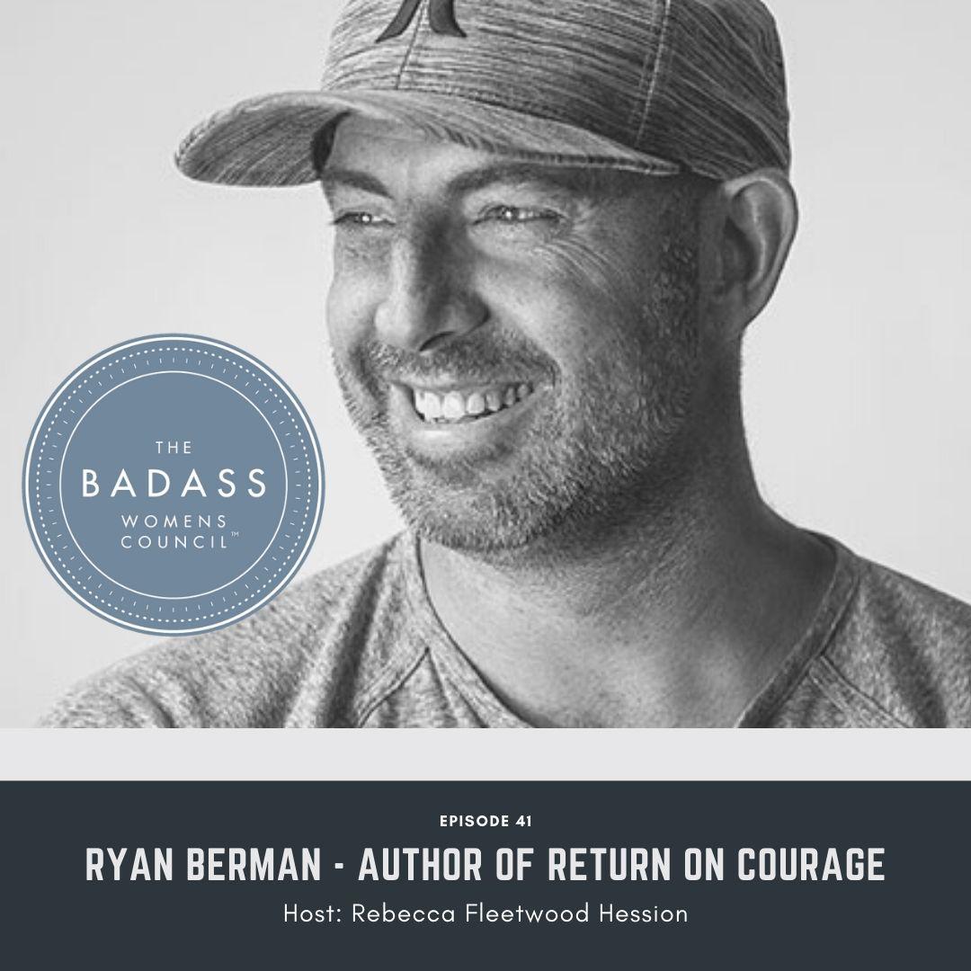 Ryan Berman author of Return on Courage
